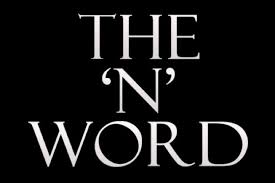 "The ""N"" Word is Back in the News"